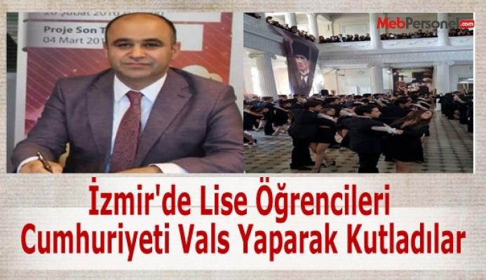 İzmir'de Lise Öğrencileri Cumhuriyeti Vals Yaparak Kutladılar