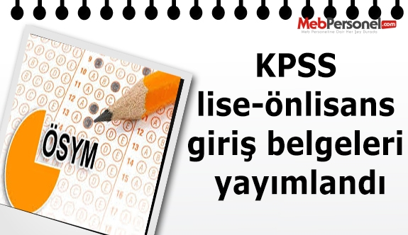 KPSS lise-önlisans giriş belgeleri yayımlandı