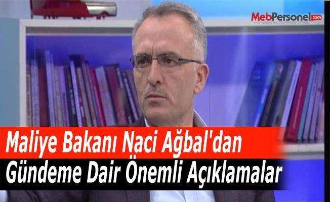 Maliye Bakanı Naci Ağbal'dan Gündeme Dair Önemli Açıklamalar