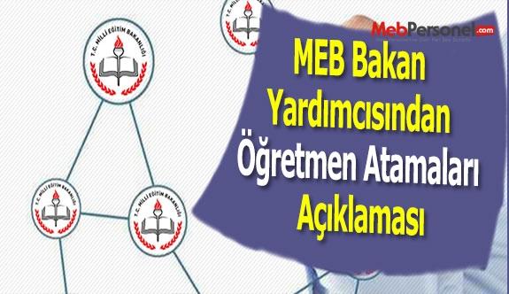 MEB Bakan Yardımcısından Öğretmen Atamaları Açıklaması