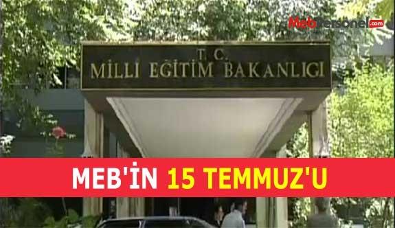 MEB'İN 15 TEMMUZ'U