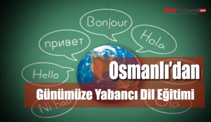 Osmanlı'dan günümüze yabancı dil öğrenimi