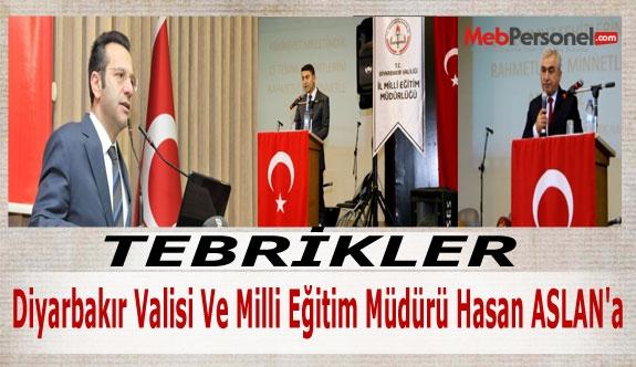 Tebrikler, Diyarbakır Valisi Ve Milli Eğitim Müdürü Hasan ASLAN'a