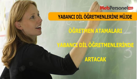 Yabancı Dil Öğretmeni Atamaları Artacak