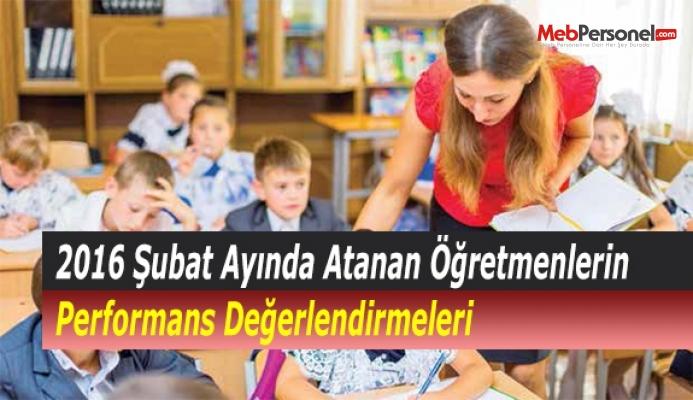 2016 Şubat Ayında Atanan Öğretmenlerin Performans Değerlendirmeleri