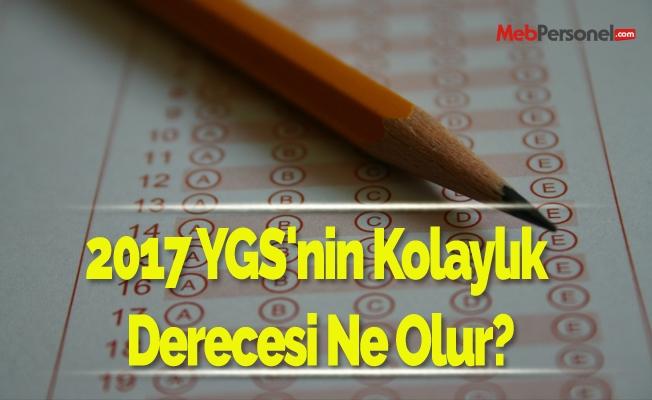 2017 YGS'nin kolaylık derecesi ne olur?