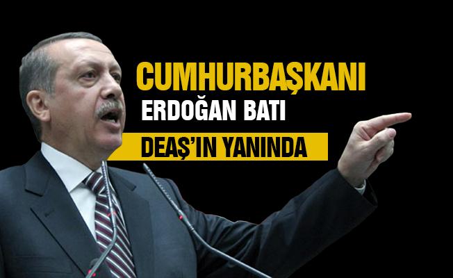 Cumhurbaşkanı Erdoğan: Batı DEAŞ'ın yanında