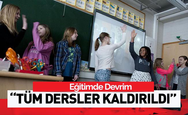 Eğitimde devrim: Tüm dersler kaldırıldı