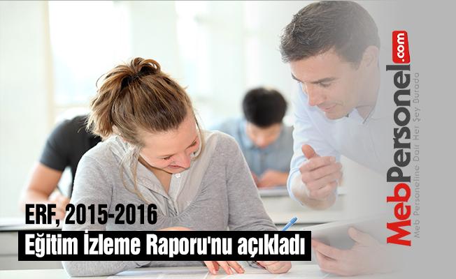 ERF, 2015-2016 Eğitim İzleme Raporu'nu açıkladı