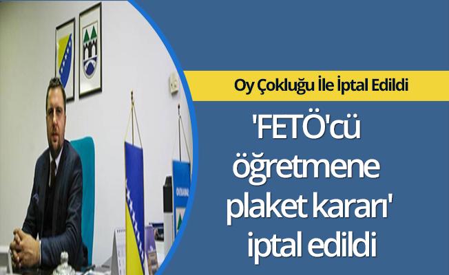 'FETÖ'cü öğretmene plaket kararı' iptal edildi