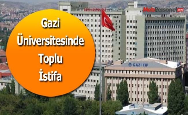 Gazi Üniversitesinde toplu istifa