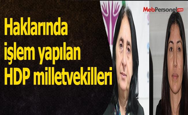 Haklarında işlem yapılan HDP milletvekilleri (Tam Liste)