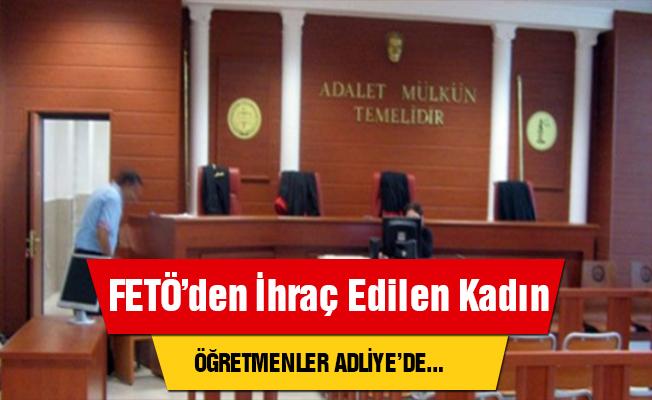 Kayseri'de ihraç edilen öğretmenlerin de bulunduğu13 kadın adliyede