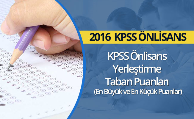 KPSS Önlisans  Yerleştirme Taban Puanları (En Büyük ve En Küçük Puanlar)