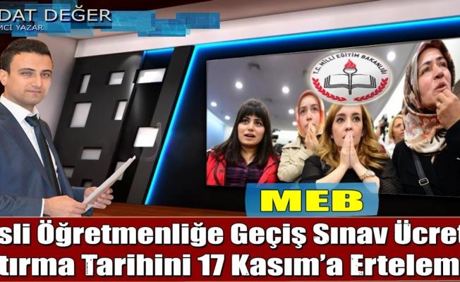 """MEB """"Aday  Öğretmenlik Geçiş Sınav Ücreti"""" Yatırma Tarihini 17 Kasım'a Ertelemeli"""