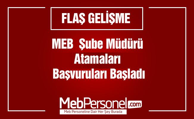 MEB  Şube Müdürü Atamaları Başvuruları Başladı