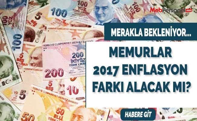 Memurlar 2017 Yılında Enflasyon Farkı Alacak Mı?