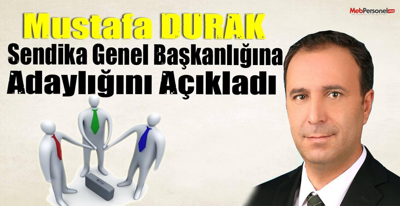 Mustafa DURAK Sendika Genel Başkanlığına Adaylığını Açıkladı