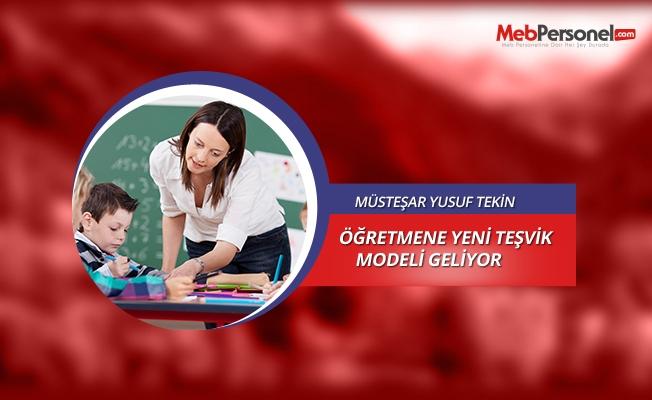 Müsteşar Yusuf Tekin: Öğretmene yeni teşvik modeli geliyor