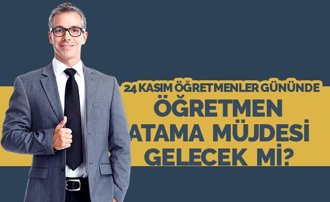 Öğretmen Atama Müjdesi Verilecek mi?