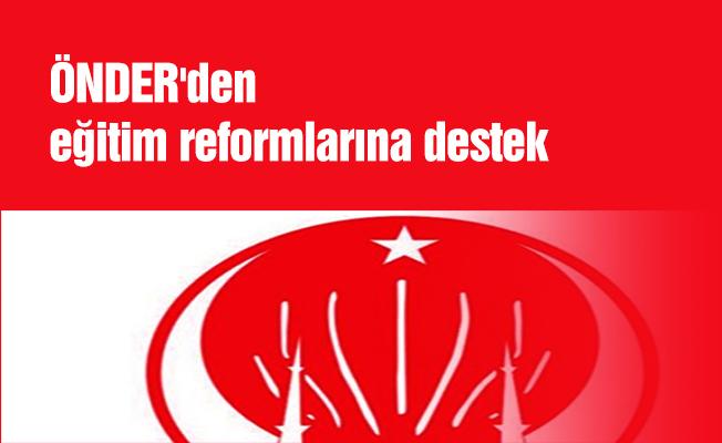 ÖNDER'den eğitim reformlarına destek
