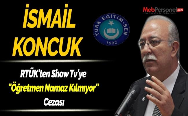 RTÜK'ten Show Tv'ye ''Öğretmen Namaz Kılmıyor'' Cezası