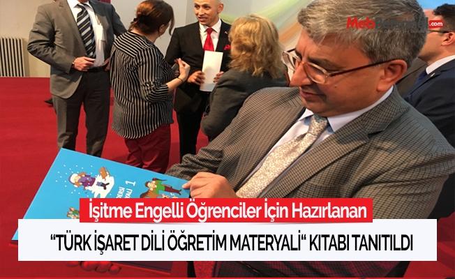 """""""Türk İşaret Dili Öğretim Materyali"""" kitabı tanıtıldı"""