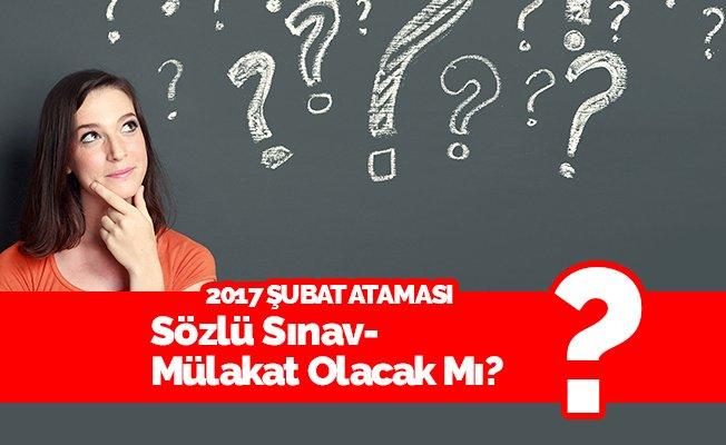 2017 Şubat Öğretmen Atamaları  -Mülakat Olacak Mı?