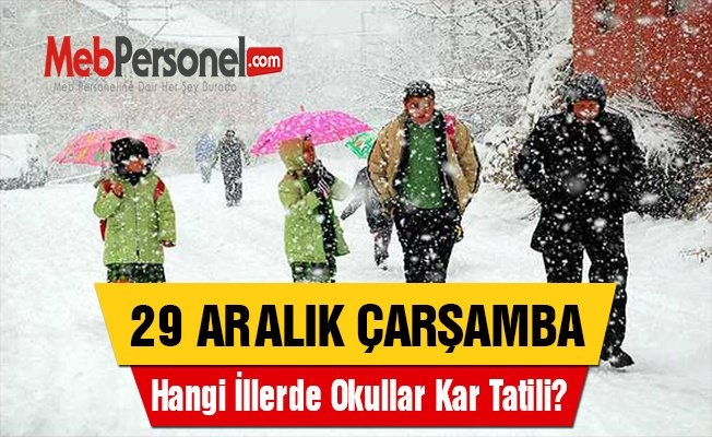 29 Aralık Çarşamba Hangi İllerde Okullar Kar Tatili?