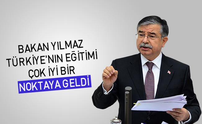 Bakan Yılmaz: Türkiye'nin eğitimi çok iyi bir noktaya geldi