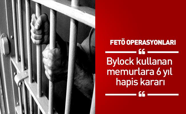 Bylock kullanan memurlara 6 yıl hapis kararı