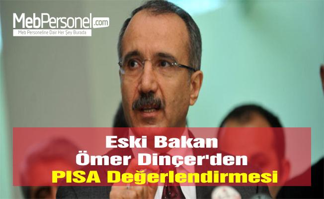 Eski Bakan Ömer Dinçer'den PISA Değerlendirmesi