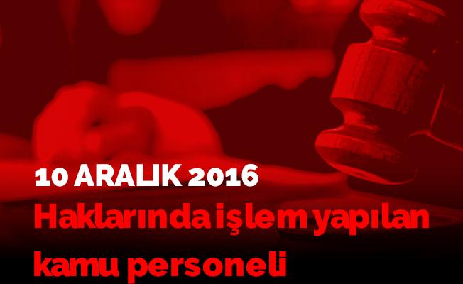 Haklarında işlem yapılan kamu personeli -10 Aralık 2016