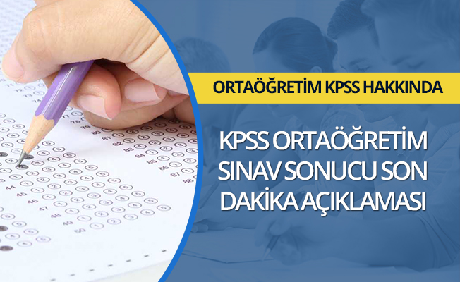 KPSS ortaöğretim sınav sonucu son dakika açıklaması