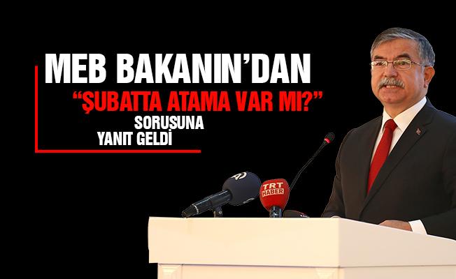 """MEB Bakanı İsmet Yılmaz'dan """"Şubatta Atama Olacak mı?"""" Sorusuna Yanıt Geldi"""
