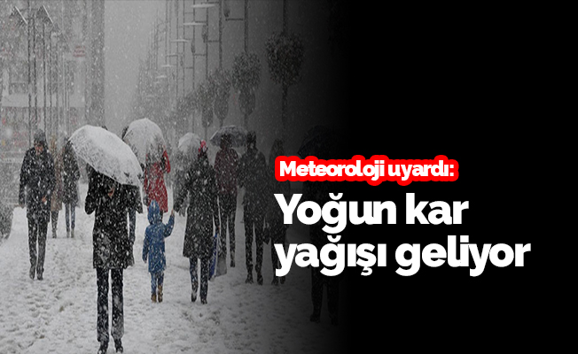 Meteorolojiden yoğun kar ve fırtına uyarısı
