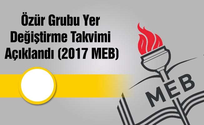 Özür Grubu Yer Değiştirme Takvimi Açıklandı (2017 MEB)