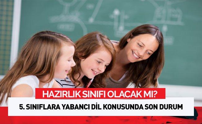 5. Sınıflara Yabancı Dil Eğitimi Konusunda Son Durum