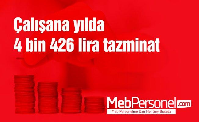 Çalışana yılda 4 bin 426 lira tazminat