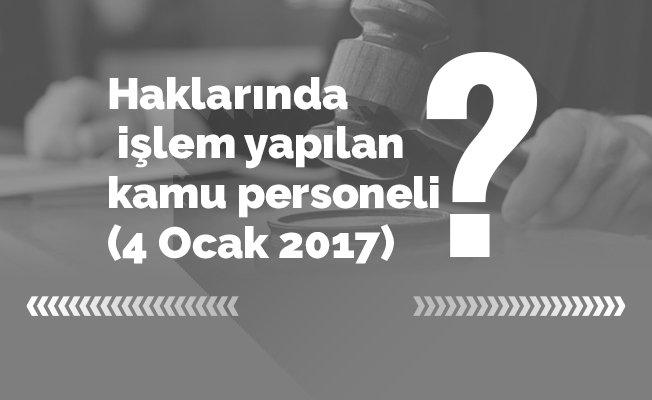 Haklarında işlem yapılan kamu personeli (4 Ocak 2017)