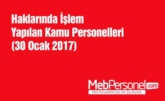 Haklarında İşlem Yapılan Kamu Personelleri ( 30 Ocak 2016)
