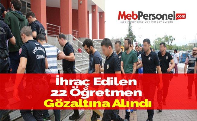 İhraç Edilen 22 Öğretmen Gözaltına Alındı