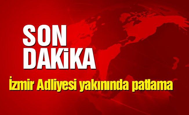 İzmir Adliyesi yakınında patlama