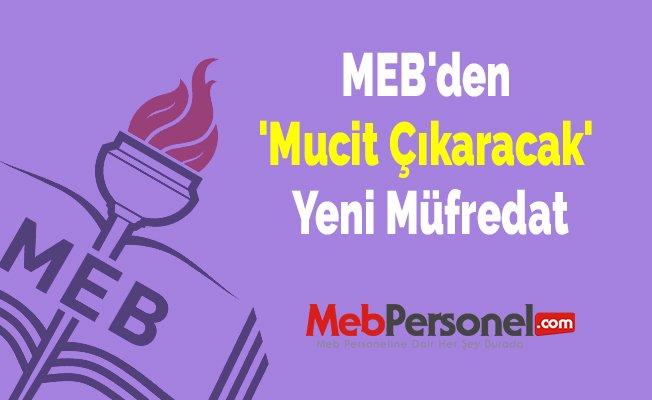 MEB'den 'Mucit Çıkaracak' Yeni Müfredat