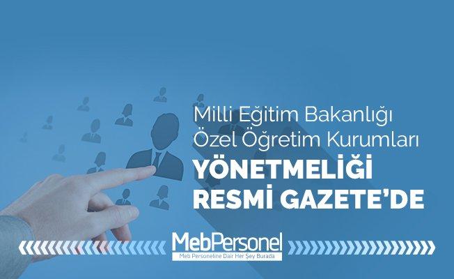 MEB Özel Öğretim Kurumları Yönetmeliği Resmi Gazete'de