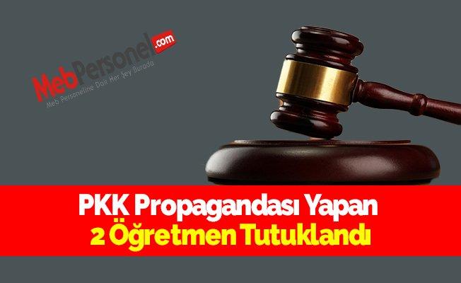 PKK Propagandası Yapan 2 Öğretmen Tutuklandı