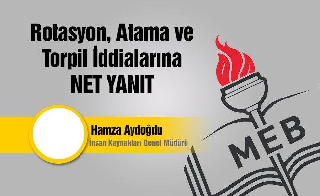 Rotasyon, Atama ve Torpil iddialarına Net Cevap