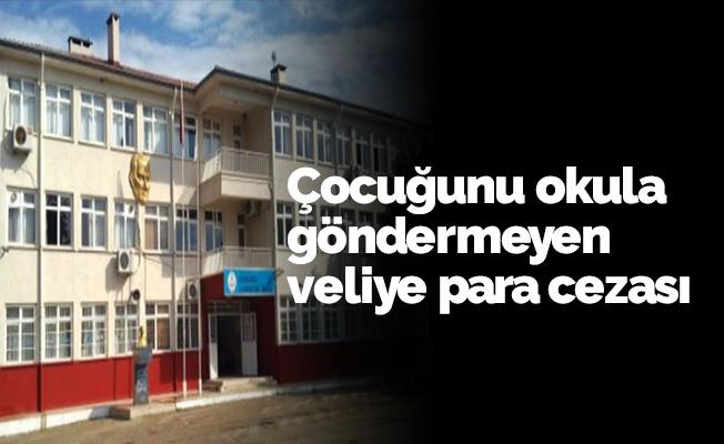 Çocuğunu okula göndermeyen veliye para cezası