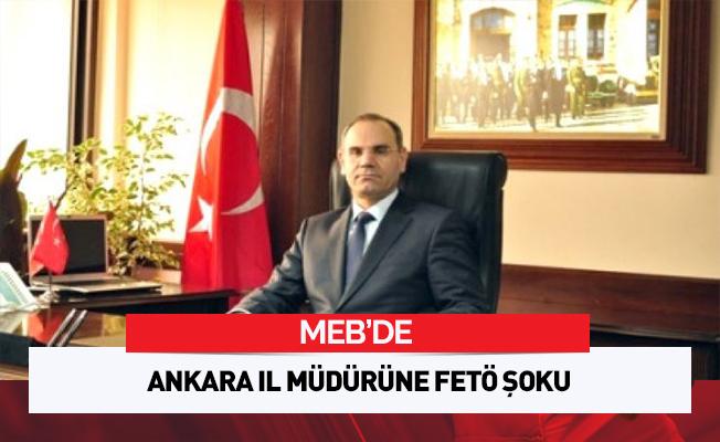 Meb'de Ankara İl Müdürüne Fetö Şoku