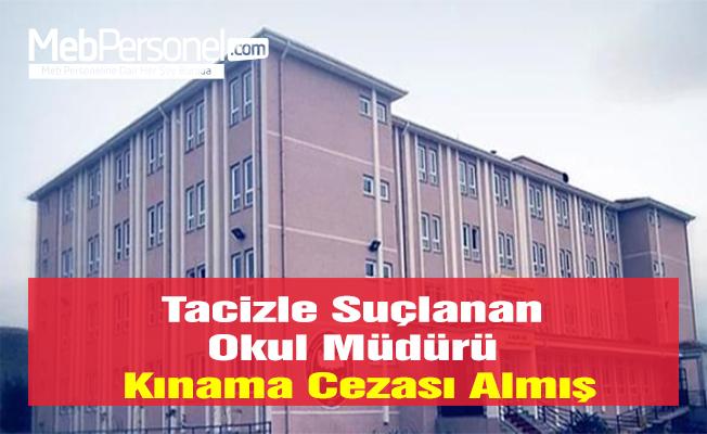 Tacizle Suçlanan Okul Müdürü Kınama Cezası Almış